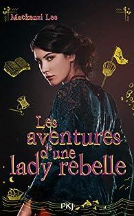 Les aventures d'une lady rebelle par Mackenzi Lee