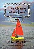 The Mystery of the Lake (The Orinoco Voyages Book 1)