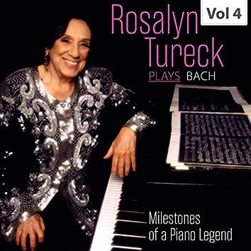 Milestones of a Piano Legend: Rosalyn Tureck Plays Bach, Vol. 4
