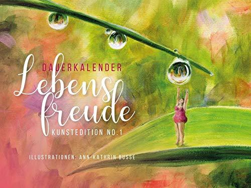 Dauerkalender Lebensfreude: Kunstedition No.1