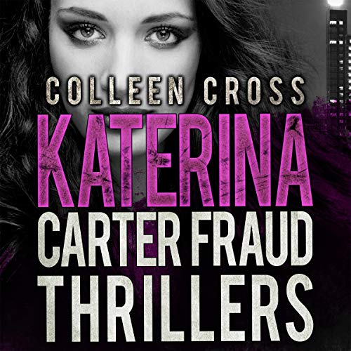 Katerina Carter Fraud Legal Thrillers: Books 1 - 3 audiobook cover art