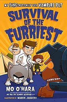 Survival of the Furriest: My FANGtastically Evil Vampire Pet by [Mo O'Hara, Marek Jagucki]