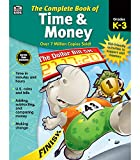 Carson Dellosa Complete Book of Time and Money Workbook for Kids—Grades K-3 Adding, Subtracting, Comparing Money, Making Change, Time in Minutes and Hours, Coins, Bills (416 pgs)