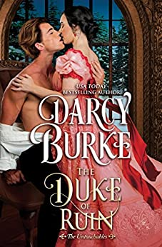 The Duke of Ruin (The Untouchables Book 8) by [Darcy Burke]