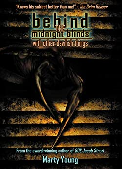 [Marty Young, David Schembri, Steve Dillon, Kaaron Warren]のBehind the Midnight Blinds: with Other Devilish Things (Things in The Well - Single-Author Collections) (English Edition)