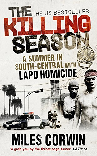 Killing Season: A Summer in South-Central with LAPD Homicide