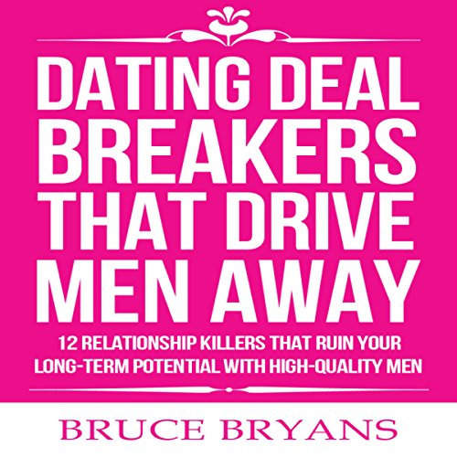 Dating Deal Breakers That Drive Men Away cover art