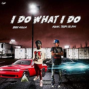 I Do What I Do (feat. Trapo DaDon)