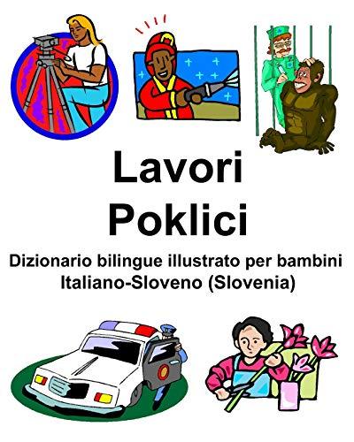 Italiano-Sloveno (Slovenia) Lavori/Poklici Dizionario bilingue illustrato per bambini