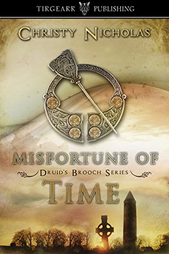 Book: Misfortune of Time - Druid's Brooch Series, 6 by Christy Nicholas