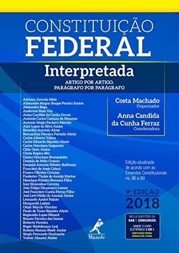Constituição Federal Interpretada. Artigo por Artigo, Parágrafo por Parágrafo 9a ed. 2018
