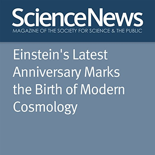 Einstein's Latest Anniversary Marks the Birth of Modern Cosmology audiobook cover art