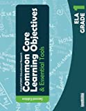 Common Core Learning Objectives and Essential Tools - 1 - ELA - 2nd Edition
