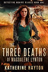 Read The Three Deaths Of Magdalene Lynton Ngaire Blakes 1 By Katherine Hayton