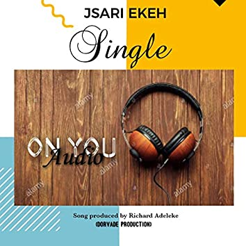 OnYou (Jsari Ekeh)