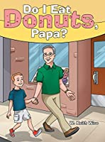 Do I Eat Donuts, Papa?