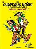Spirou et Fantasio, tome 3 : Les Chapeaux noirs