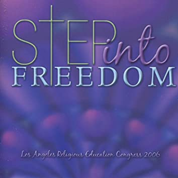 Step Into Freedom: Music From the 2006 Los Angeles Religious Education Congress - EP