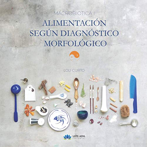 Macrobiótica (I) Alimentación Según Diagnóstico Morfológico