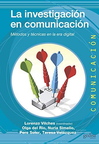 La investigación en comunicación: Métodos y técnicas en la era digital