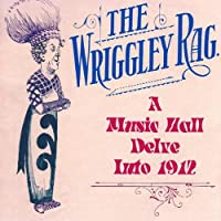 Wriggley Rag-Musical Delve Into 1912
