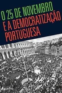O 25 de Novembro e a Democratização Portuguesa (Portuguese Edition)