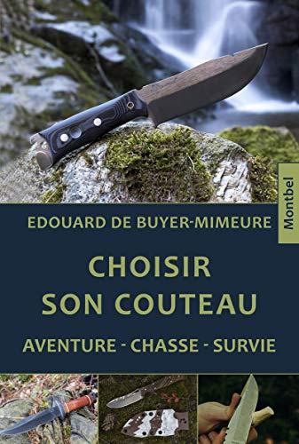 Choisir son couteau: Aventure, chasse, survie (Montbel pratique) (French Edition)