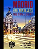 MADRID FOR TRAVELERS. The total guide: The comprehensive traveling guide for all your traveling needs. By THE TOTAL TRAVEL GUIDE COMPANY [Idioma Inglés]