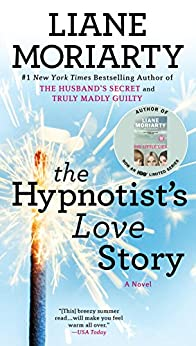 The Hypnotist's Love Story by [Liane Moriarty]