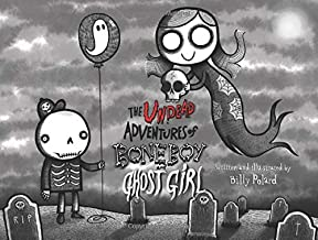 The Undead Adventures of Bone Boy and Ghost Girl