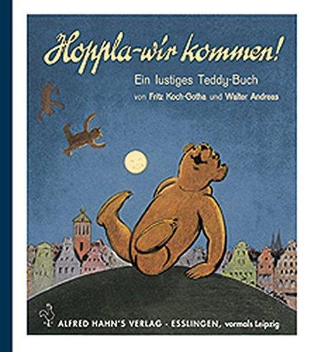 Hoppla - wir kommen! Ein lustiges Teddy-Buch.