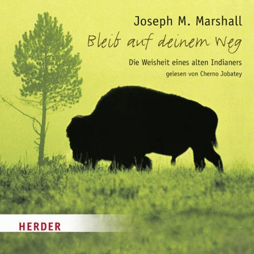 Bleib auf deinem Weg     Die Weisheit eines alten Indianers              By:                                                                                                                                 Joseph M. Marshall                               Narrated by:                                                                                                                                 Cherno Jobatey                      Length: 1 hr and 2 mins     Not rated yet     Overall 0.0