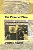 The Power of Place: Urban Landscapes as Public History (MIT Press) by Dolores Hayden(1997-02-24)