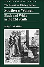 Southern Women: Black and White in the Old South by Sally G. McMillen (2001-10-16)