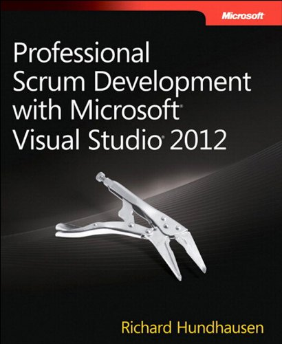 Professional Scrum Development with Microsoft Visual Studio 2012 (Developer Reference) (English Edition)