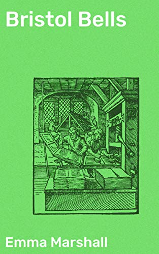 Bristol Bells: A Story of the Eighteenth Century (English Edition)