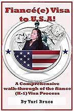 Fiancé(e) Visa to USA!: A comprehensive walkthrough of the fiance visa (K-1) process (Visa Approved)