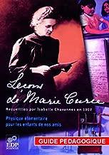 Leçons de Marie Curie - Guide pédagogique: Physique élémentaire pour les enfants de ses amis