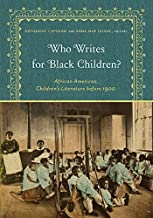 Who Writes for Black Children?: African American Children's Literature before 1900