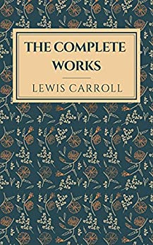 Lewis Carroll: The Complete Collection (English Edition) par [Lewis Carroll]