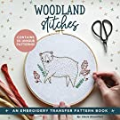 Woodland Stitches: An Embroidery Transfer Pattern Book With Inspirational Quotes and Woodland Designs