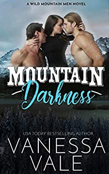 Mountain Darkness (Wild Mountain Men Book 1) by [Vanessa Vale]