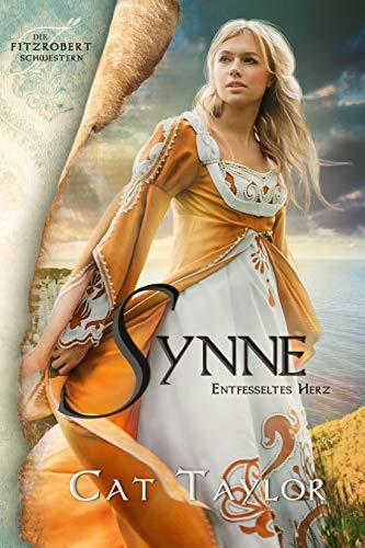 Synne - Entfesseltes Herz (Die Fitzrobert-Schwestern 2)
