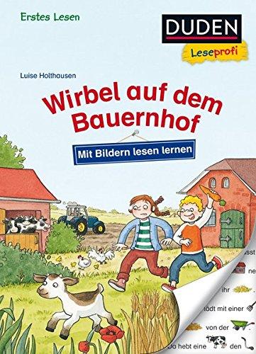Duden Leseprofi – Mit Bildern lesen lernen: Wirbel auf dem Bauernhof, Erstes Lesen (DUDEN Leseprofi Erstes Lesen)