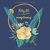 Feliz 80 Cumpleaños: Libro De Visitas para Fiesta - aniversario cumpleaños   el libro de firmas evento   Feliz Cumple años - Idea de regalo (Spanish Edition)