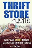 Thrift Store Hustle: Easily Make $1,000+ A Month Selling Items From Thrift Stores
