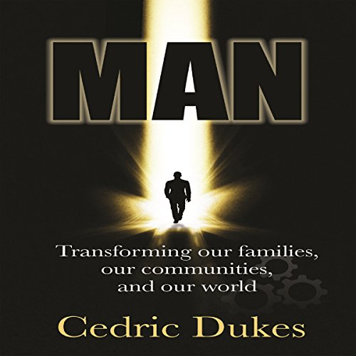 Man: Transforming our families, our communities, and our world audiobook cover art