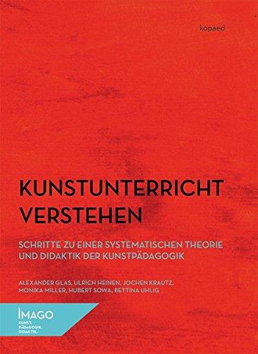 Kunstunterricht verstehen: Schritte zu einer systematischen Theorie und Didaktik der Kunstpädagogik (IMAGO)