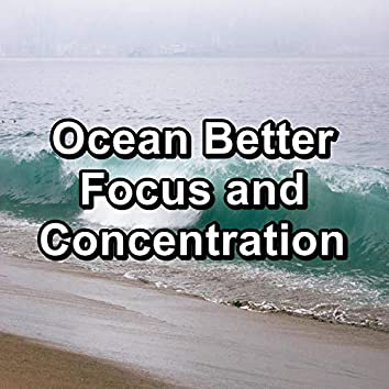 Ocean Better Focus and Concentration