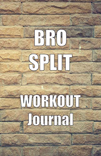 Bro Split Workout Journal: A Bro Split Workout Routine Tracker Journal And Daily Log 110 Pages With Textured Brick Background